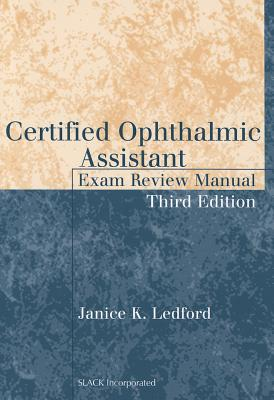 Certified Ophthalmic Assistant Exam Review Manual By Ledford, Janice K.